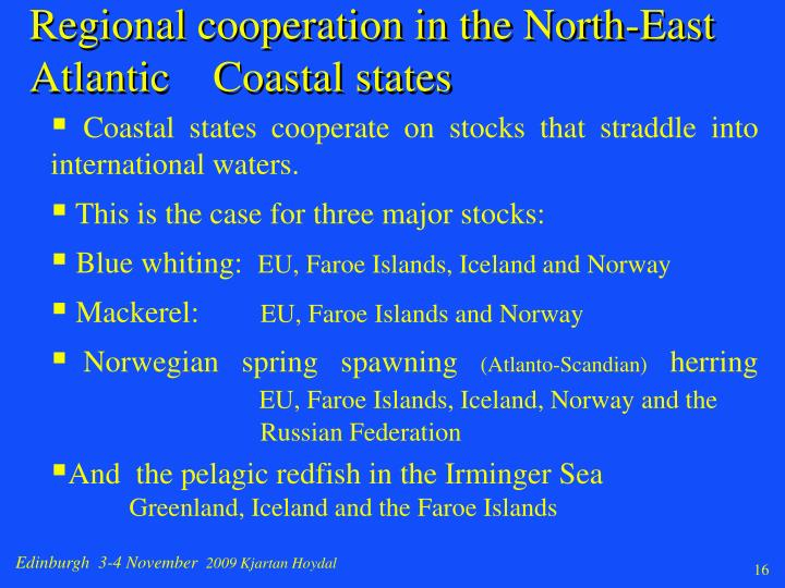 Regional cooperation in the North-East Atlantic    Coastal states