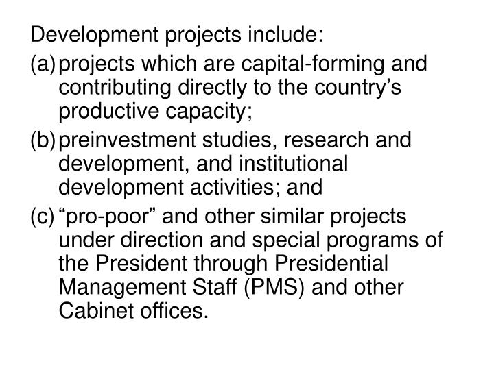 Development projects include:
