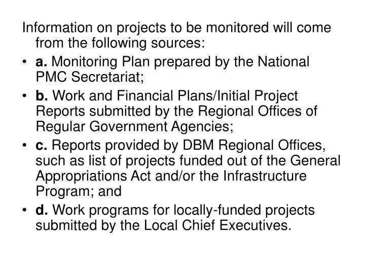 Information on projects to be monitored will come from the following sources: