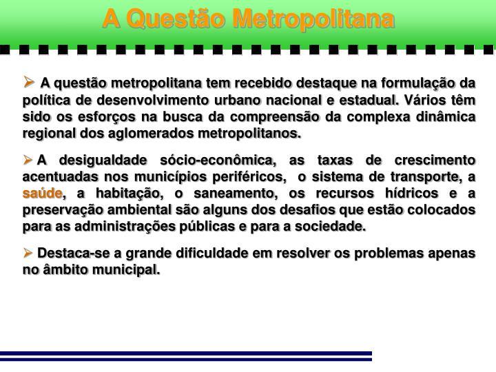 A Questão Metropolitana