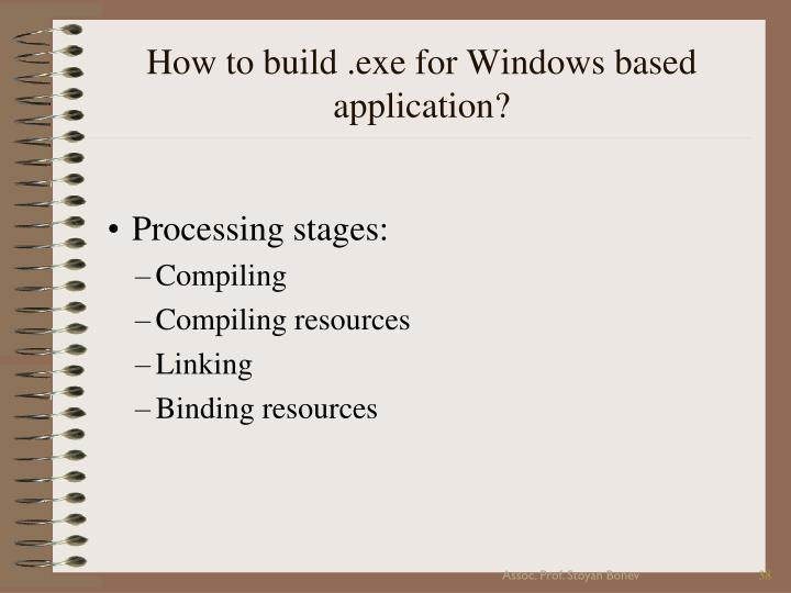 How to build .exe for Windows based application?