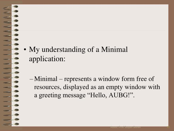 My understanding of a Minimal application: