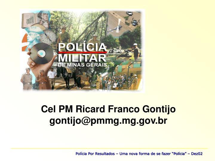 Cel PM Ricard Franco Gontijo