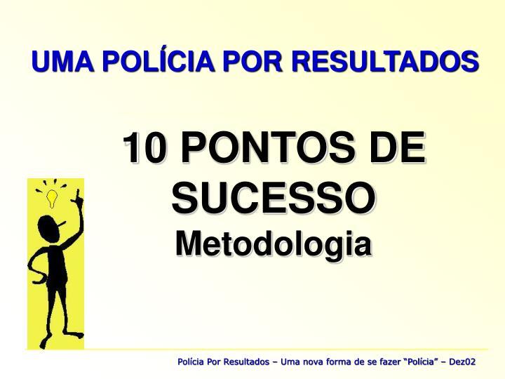 UMA POLÍCIA POR RESULTADOS