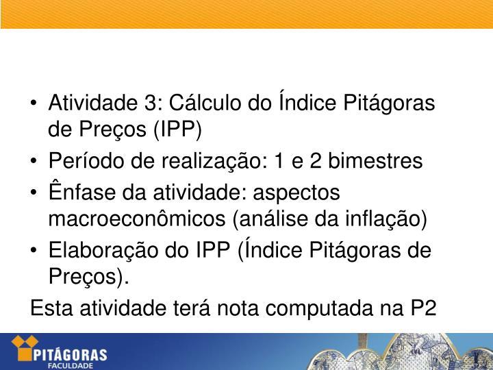 Atividade 3: Cálculo do Índice Pitágoras de Preços (IPP)