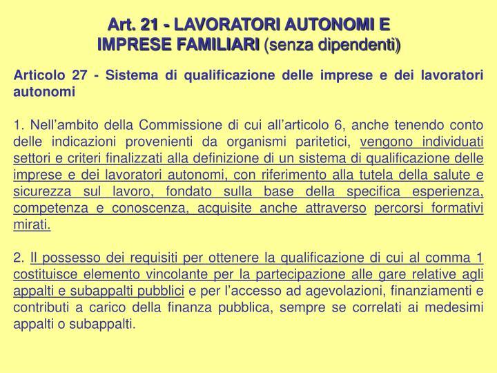 Art. 21 - LAVORATORI AUTONOMI E