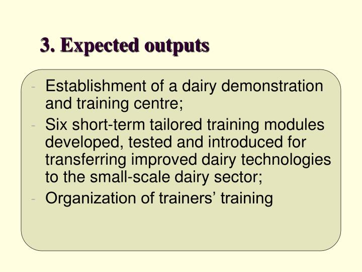 3. Expected outputs