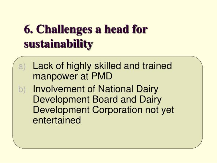 6. Challenges a head for sustainability