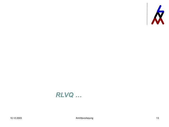 RLVQ …