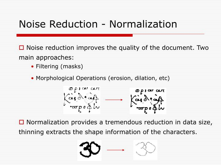 Noise Reduction - Normalization