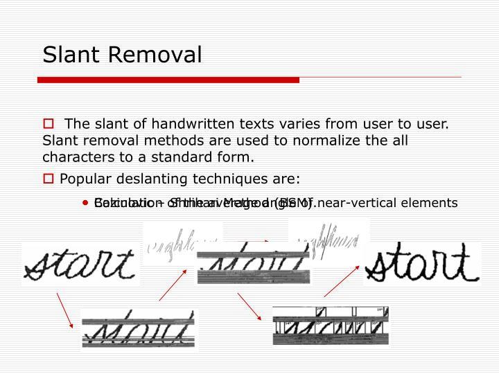 Slant Removal