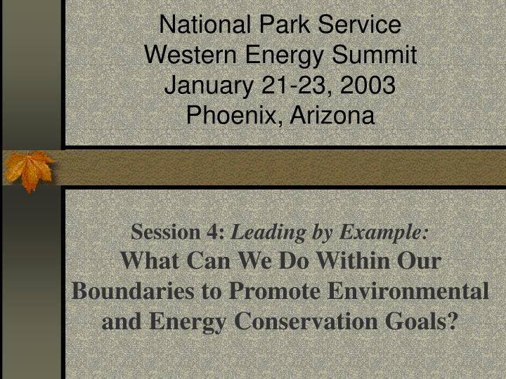 National park service western energy summit january 21 23 2003 phoenix arizona