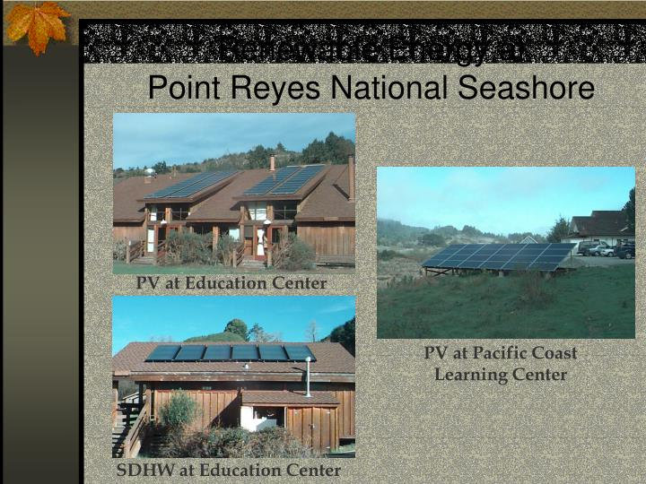 Renewable Energy at                  Point Reyes National Seashore
