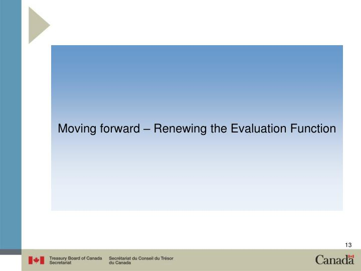 Moving forward – Renewing the Evaluation Function