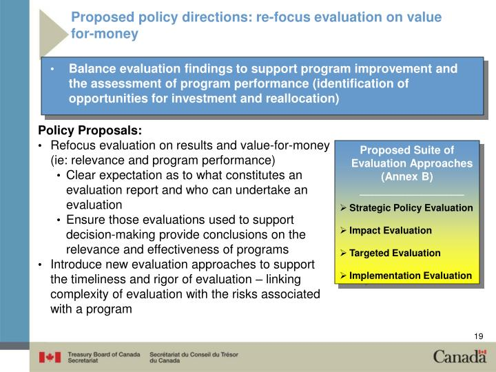 Proposed policy directions: re-focus evaluation on value for-money