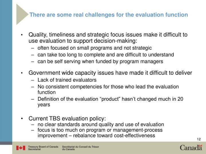 There are some real challenges for the evaluation function