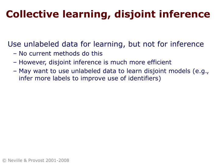 Collective learning, disjoint inference