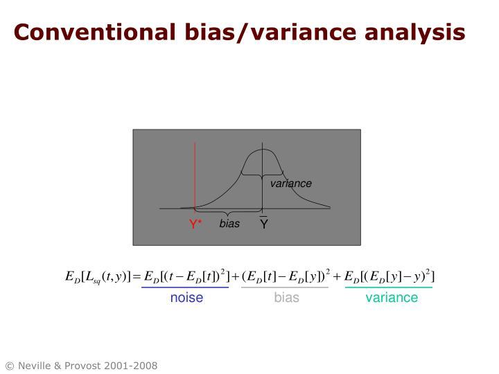 Conventional bias/variance analysis