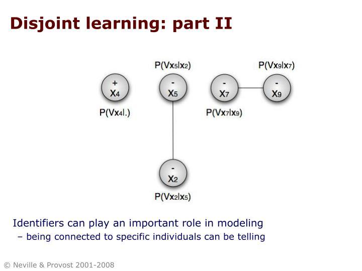 Disjoint learning: part II