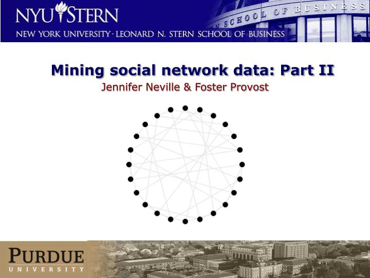 Mining social network data: Part II