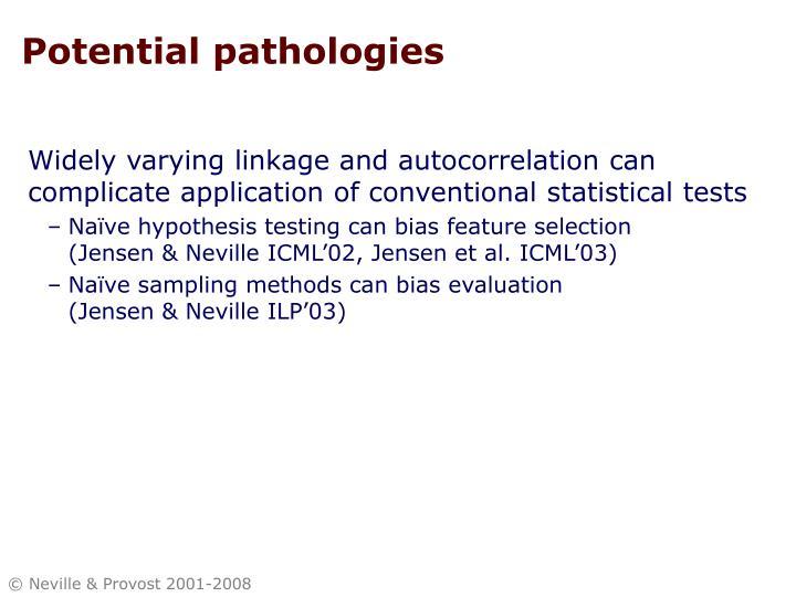 Potential pathologies