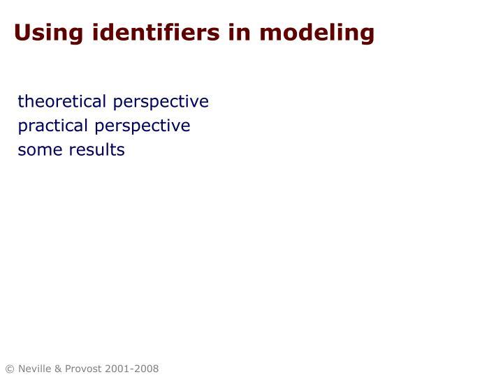 Using identifiers in modeling
