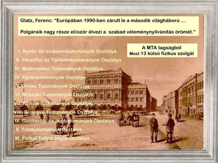 """Glatz, Ferenc: """"Európában 1990-ben zárult le a második világháború …"""