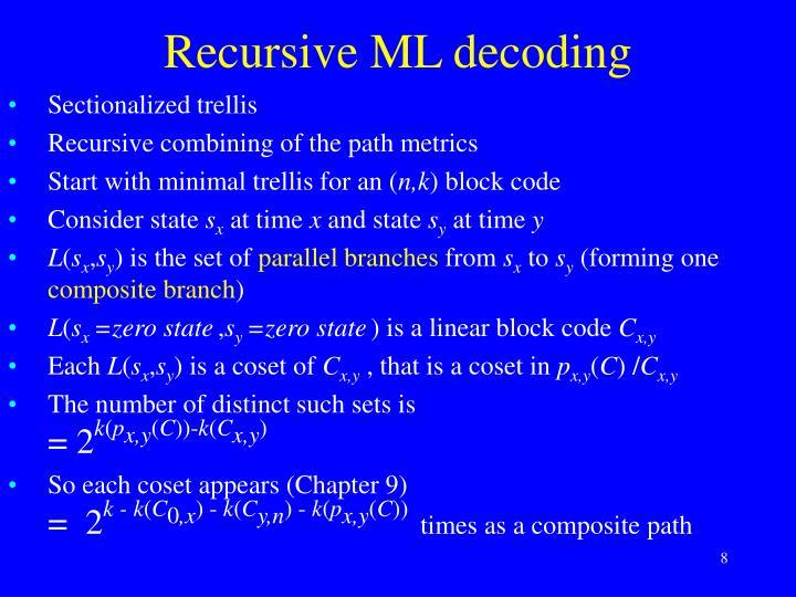 Recursive ML decoding