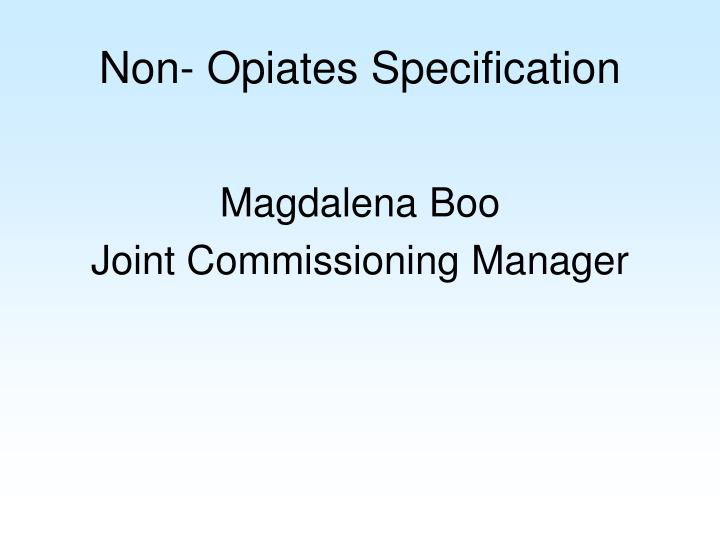 Non- Opiates Specification