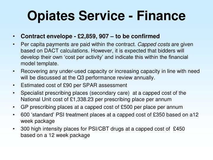 Opiates Service - Finance