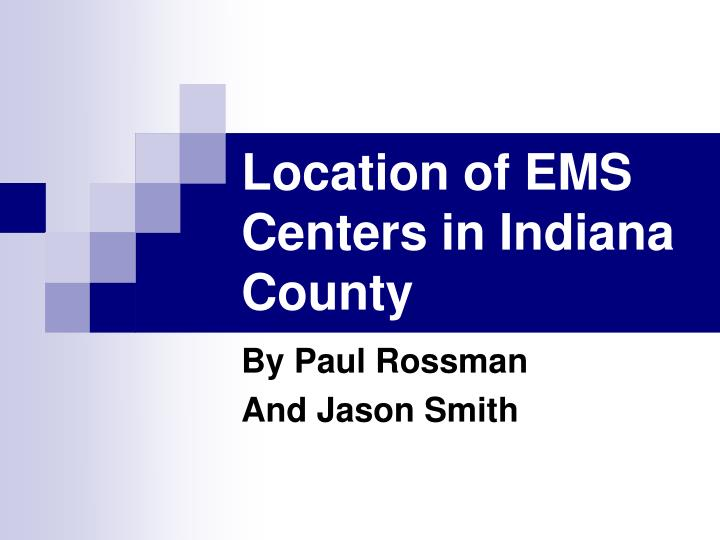 Location of ems centers in indiana county