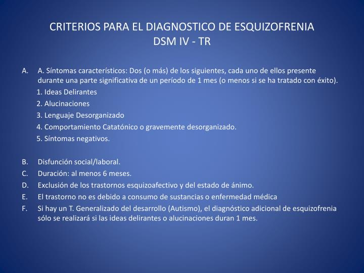 CRITERIOS PARA EL DIAGNOSTICO DE ESQUIZOFRENIA