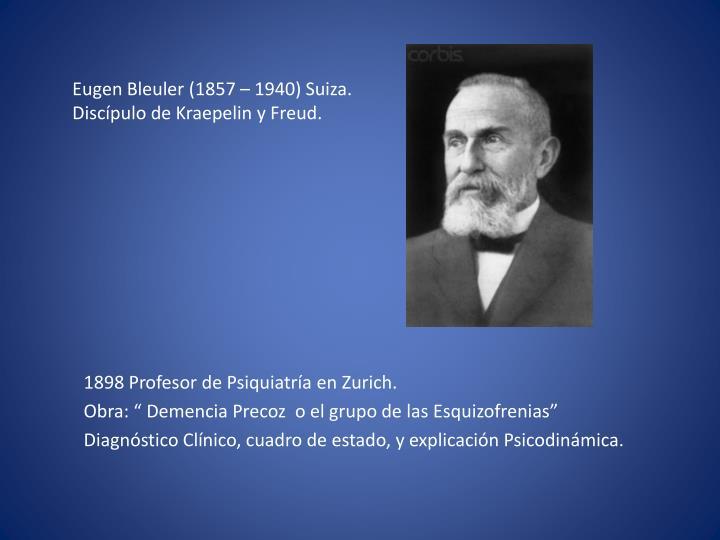 Eugen Bleuler (1857 – 1940) Suiza.