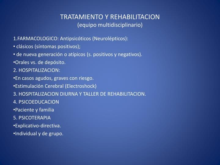 TRATAMIENTO Y REHABILITACION