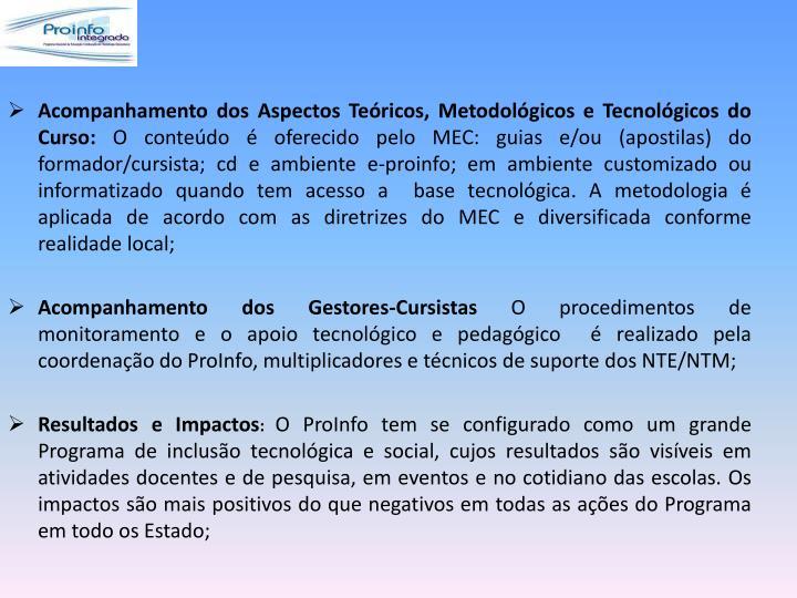 Acompanhamento dos Aspectos Teóricos, Metodológicos e Tecnológicos do Curso: