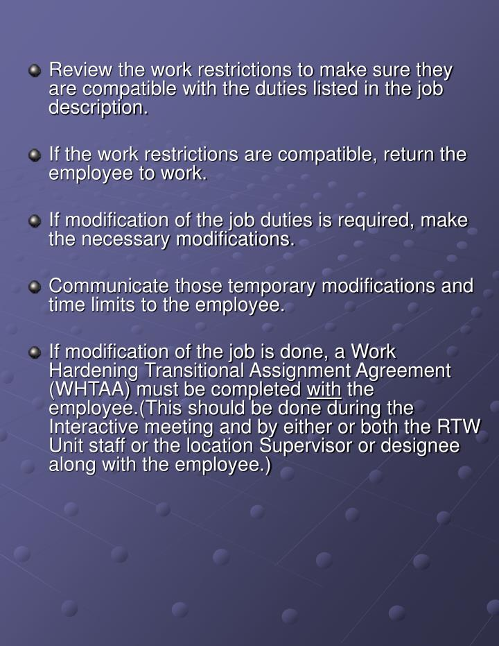 Review the work restrictions to make sure they are compatible with the duties listed in the job description.