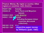 finance money by region or country other regions or countries latin america