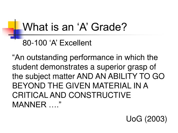 What is an 'A' Grade?