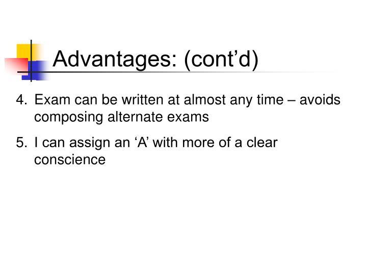Advantages: (cont'd)