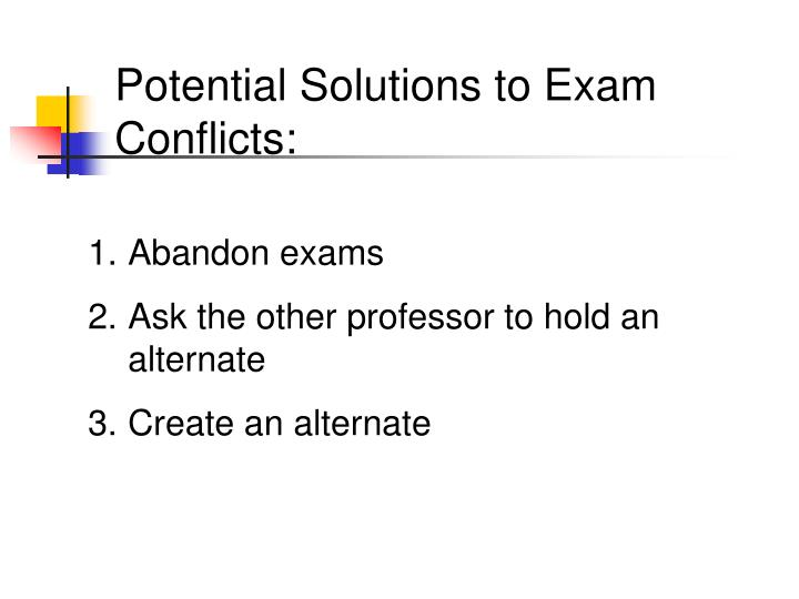 Potential Solutions to Exam Conflicts: