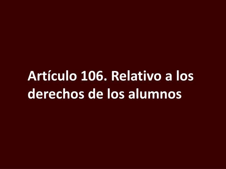 Artículo 106. Relativo a los