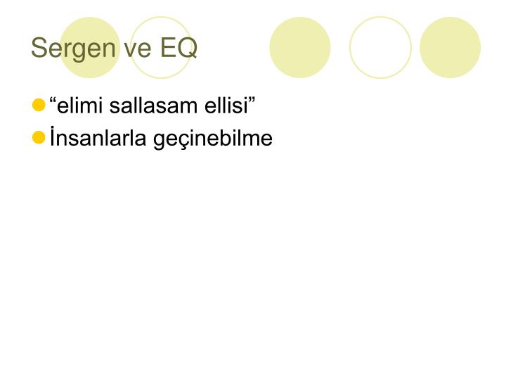 Sergen ve EQ