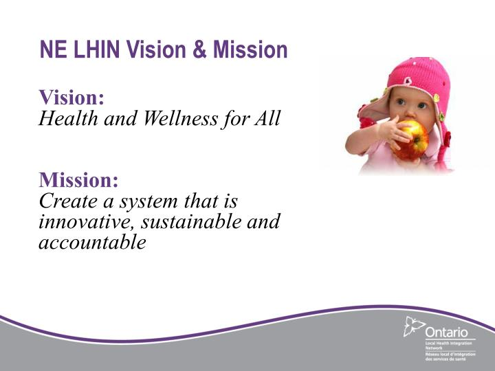 NE LHIN Vision & Mission