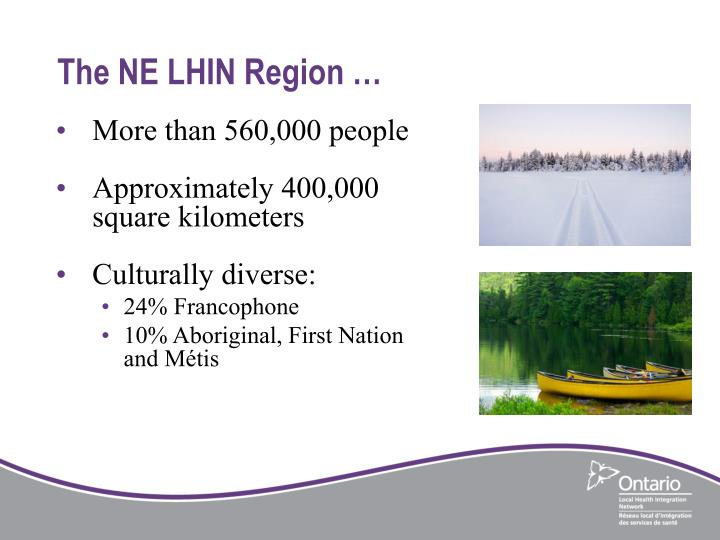 The NE LHIN Region …