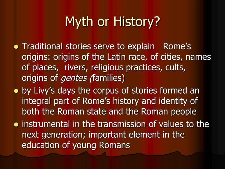 Myth or History?