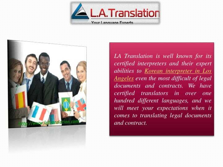 LA Translation is well known for its certified interpreters and their expert abilities to