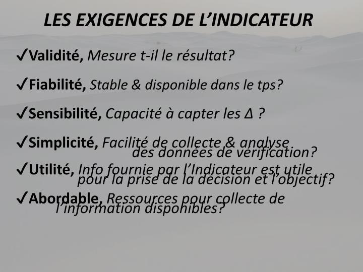 LES EXIGENCES DE L'INDICATEUR