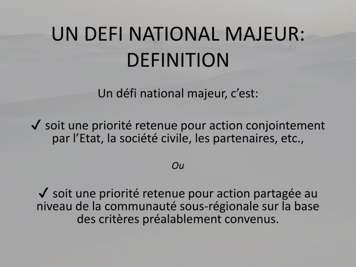 UN DEFI NATIONAL MAJEUR: DEFINITION