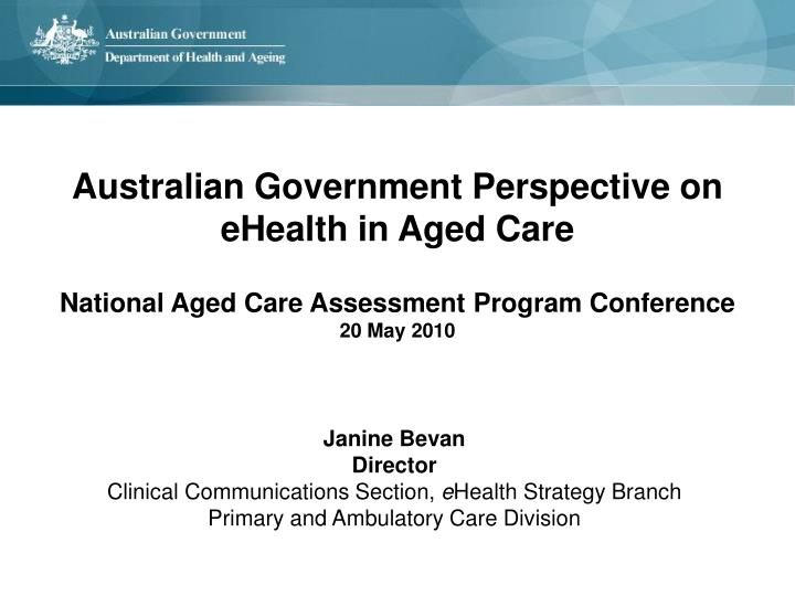 Australian Government Perspective on eHealth in Aged Care