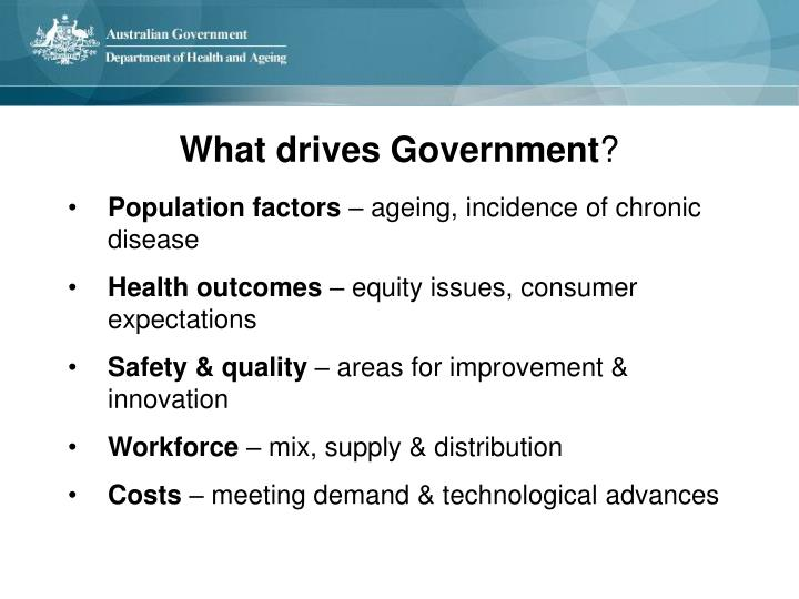 What drives government